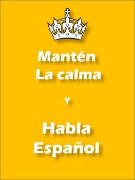 Keep calm and learn Spanish.