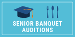Audition to perform at senior banquet